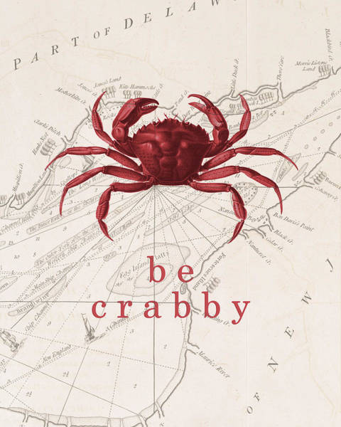 House Digital Art - Ocean Quotes Be Crabby Print by Erin Cadigan