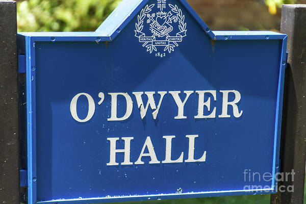 Photograph - O'dwyer Hall Sign by William Norton
