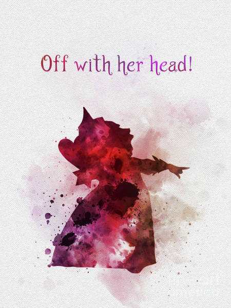 Wall Art - Mixed Media - Off With Her Head by My Inspiration