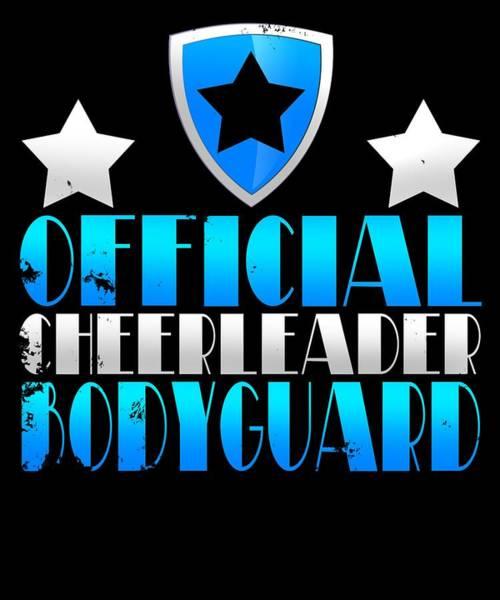 Cheerleaders Digital Art - Official Cheerleader Bodyguard by Sourcing Graphic Design