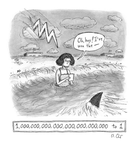 Sharks Drawing - Oh Boy I've Won The - 1,000,000,000,000,000,000,000,000 To 1 by Roz Chast