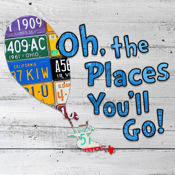 Words Mixed Media - Oh The Places Youll Go Dr Seuss Inspired Recycled Vintage License Plate Art On Wood by Design Turnpike