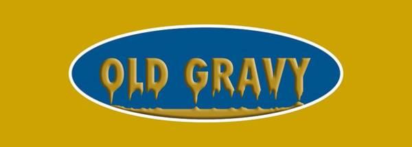 Serendipity Digital Art - Old Gravy by Rich Mason