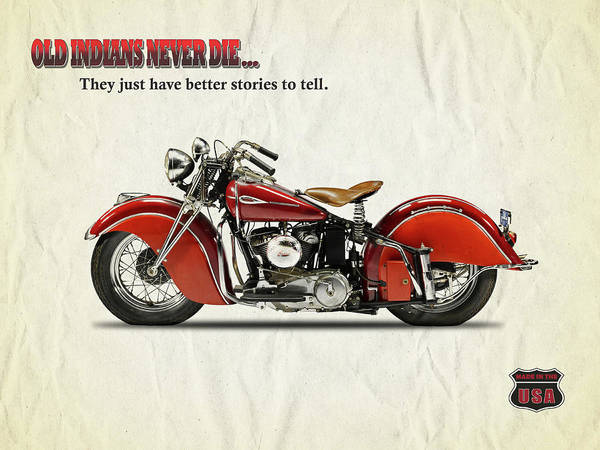 Motorcycle Photograph - Old Indians Never Die by Mark Rogan
