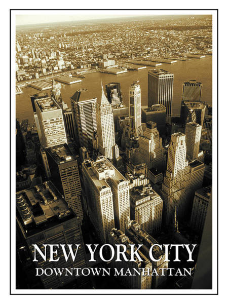 Photograph - Old New York City Downtown Manhattan Poster by Peter Potter