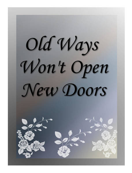 Digital Art - Old Ways Won't Open New Doors 2 by Carol Crisafi