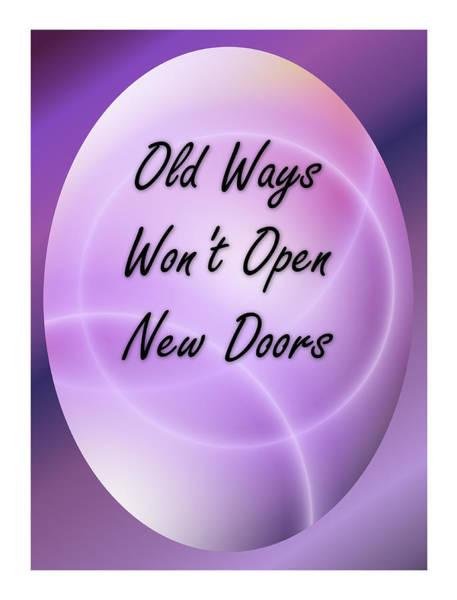 Digital Art - Old Ways Won't Open New Doors 3 by Carol Crisafi