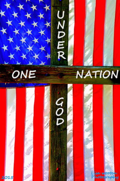Photograph - One Nation Under God by Lisa Wooten