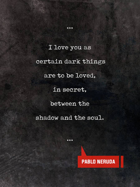Reading Mixed Media - Pablo Neruda Quotes - Love Quotes - Book Lover Gifts - Typewriter Quotes by Studio Grafiikka