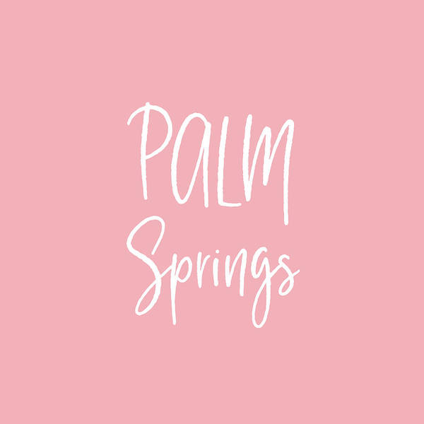 Wall Art - Digital Art - Palm Springs White On Pink- Art By Linda Woods by Linda Woods