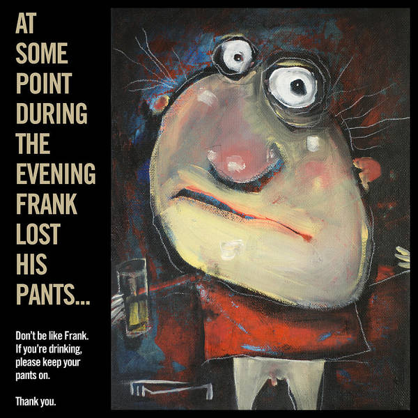 Painting - Pantless Frank Poster by Tim Nyberg