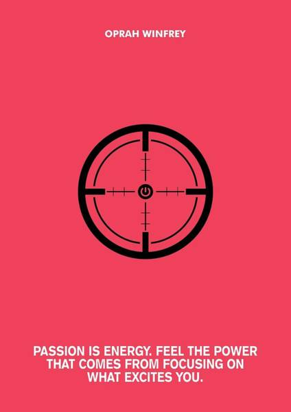 Oprah Wall Art - Digital Art - Passion Is Energy Oprah Winfrey Quotes Poster by Lab No 4 The Quotography Department