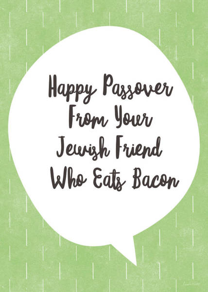 Jewish Art Wall Art - Digital Art - Passover Bacon- Art By Linda Woods by Linda Woods