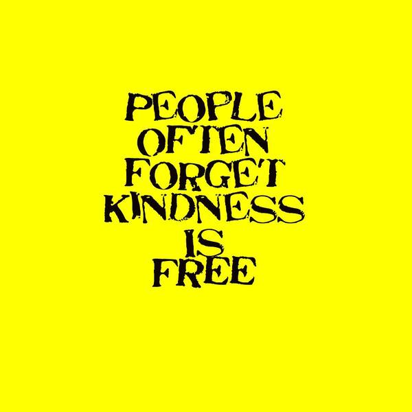 Photograph - People Forget Kindness Is Free 5468.02 by M K Miller