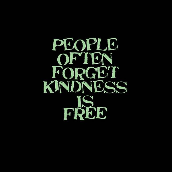 Photograph - People Forget Kindness Is Free 5469.02 by M K Miller