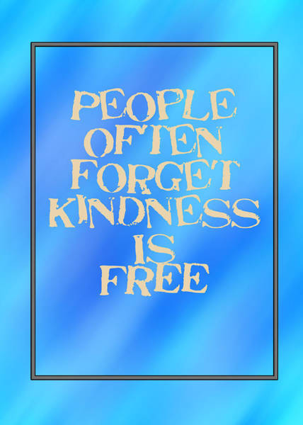 Photograph - People Forget Kindness Is Free 5470.02 by M K Miller