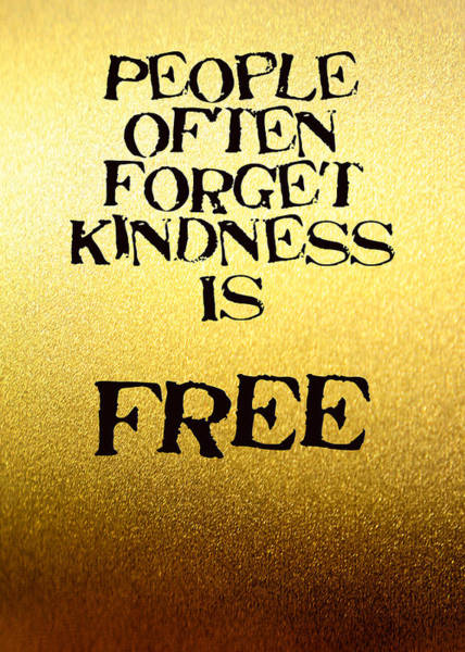 Photograph - People Forget Kindness Is Free 5471.02 by M K Miller