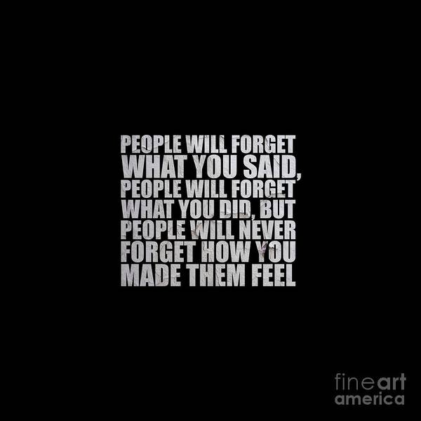 I Phone Case Mixed Media - People Will Forget - Maya Angelou Quote by Maria Christi