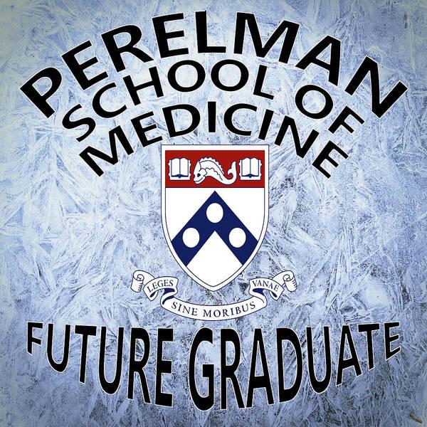 Digital Art - Perelman School Of Medicine Future Graduate by Movie Poster Prints