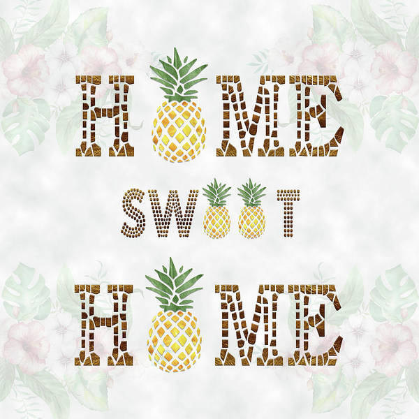 Pineapples Digital Art - Pineapple Home Sweet Home Typography by Georgeta Blanaru