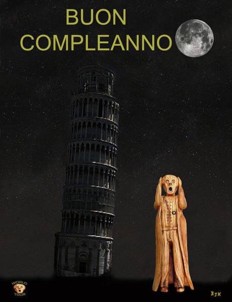 Mixed Media - Pisa The Scream World Tour Happy Birthday Italian by Eric Kempson