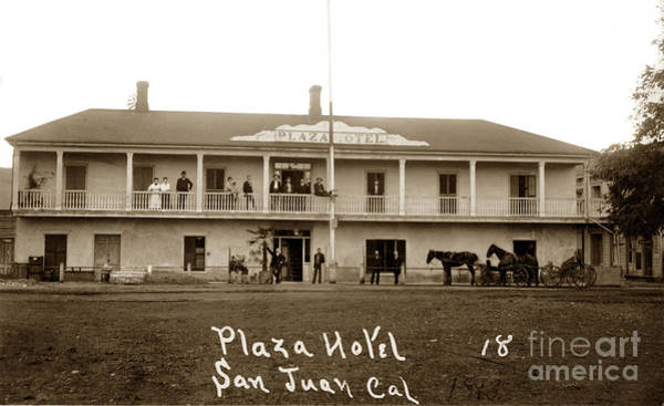Photograph - Plaza Hotel In San Juan Bautista California 1893 by California Views Archives Mr Pat Hathaway Archives