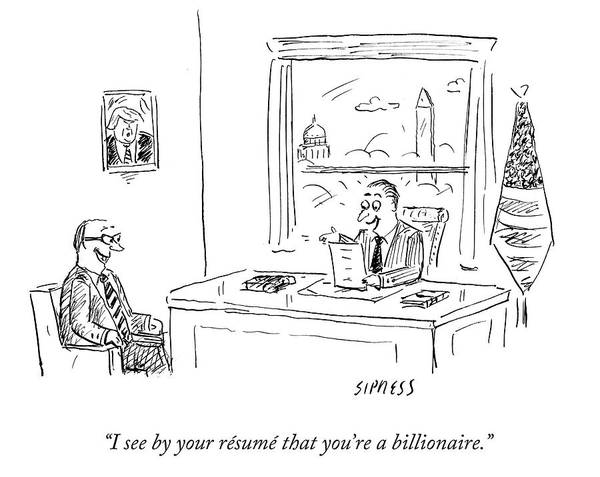 Interview Drawing - Politician Is Excited That Prospective Constituent Is A Billionaire. by David Sipress