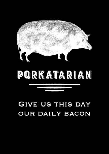 Vegetarian Digital Art - Porkatarian Give Us Our Bacon by Antique Images