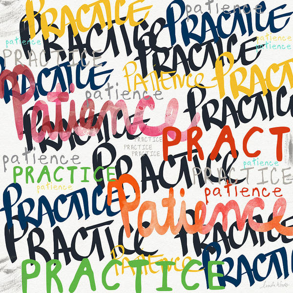 Motivational Painting - Practice Patience- Art By Linda Woods by Linda Woods