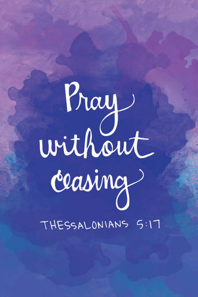 Quote Digital Art - Pray Without Ceasing by Nancy Ingersoll