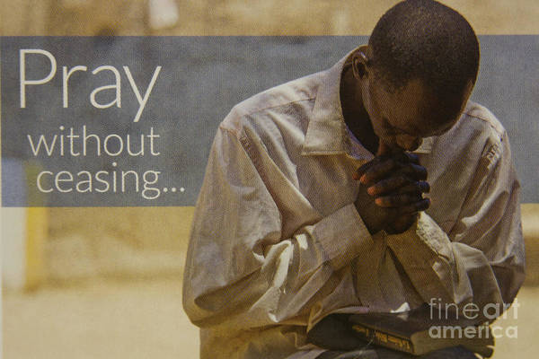 Pray For Love Wall Art - Photograph - Pray Without Ceasing Prayer Art by Reid Callaway