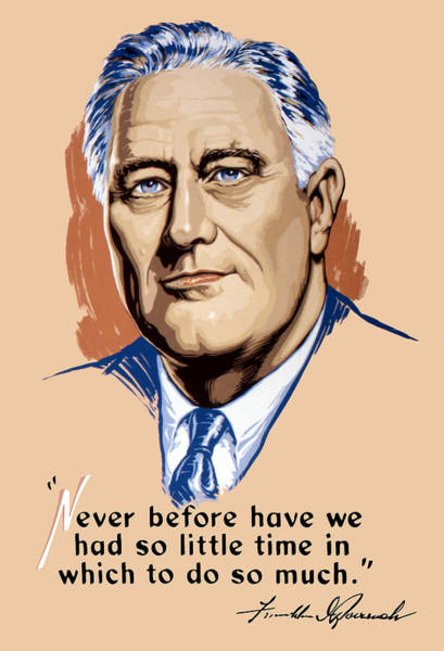 President Franklin Roosevelt And Quote Art Print