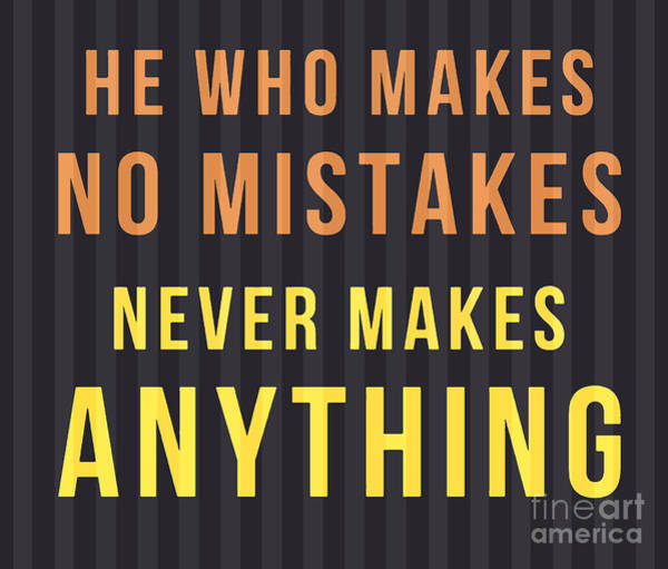 Quote Digital Art - Proverb - He Who Makes No Mistake by Drawspots Illustrations