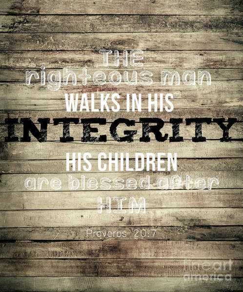 Photograph - Proverbs 20 7 by Andrea Anderegg