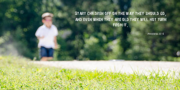 Photograph - Proverbs 22 6 by Andrea Anderegg