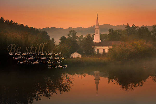 Scripture Photograph - Psalm 46.10 by Rob Blair