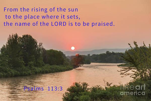 Psalms Photograph - Psalms 113-3 by Robert Bales