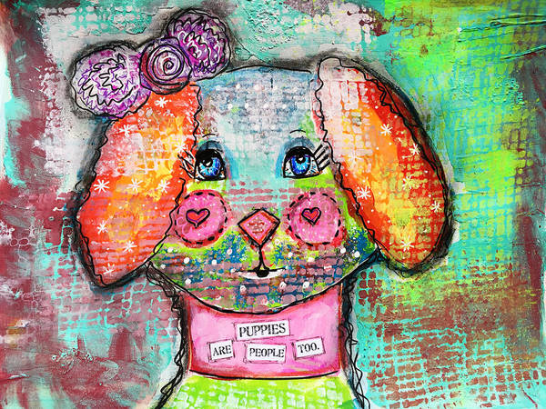 Dog Mixed Media - Puppies Are People Too by Lynn Colwell