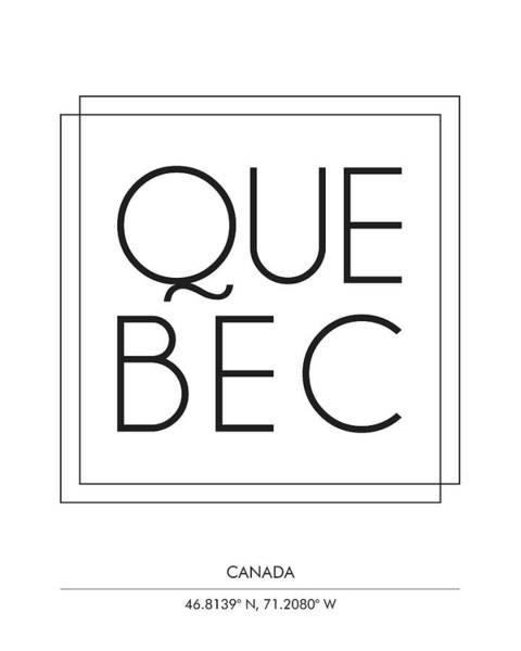 Trendy Mixed Media - Quebec, Canada - City Name Typography - Minimalist City Posters by Studio Grafiikka