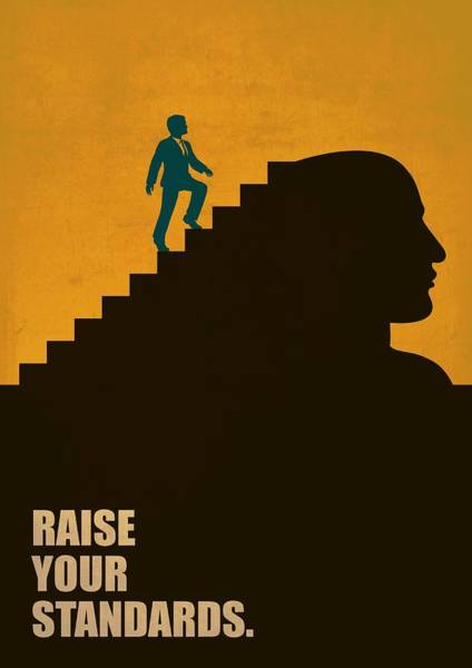 Hard Work Digital Art - Raise Your Standards Life Inspirational Quotes Poster by Lab No 4