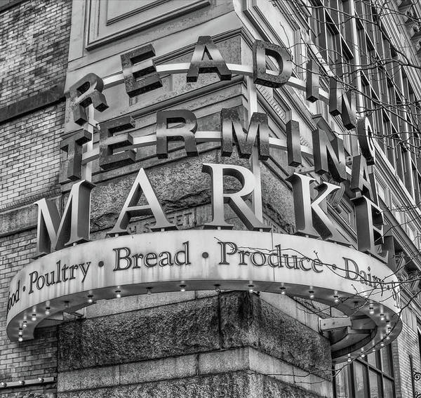 Wall Art - Photograph - Reading Terminal Market Marquee - Philadelphia In Black And Whit by Bill Cannon
