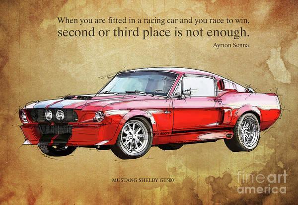 Wall Art - Digital Art - Red Mustang Gt500 Ayrton Senna Inspirational Quote Handmade Drawing, Vintage Background by Drawspots Illustrations