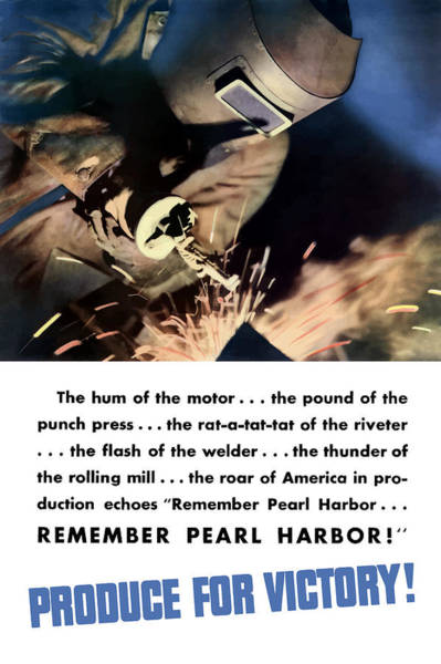 Wwii Mixed Media - Remember Pearl Harbor - Produce For Victory by War Is Hell Store