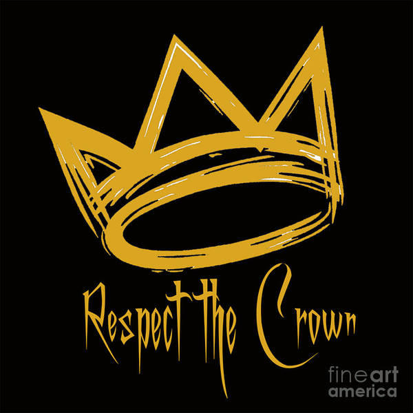 Respect The Crown Art Print