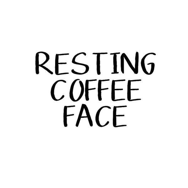 Funny Wall Art - Digital Art - Resting Coffee Face-art By Linda Woods by Linda Woods