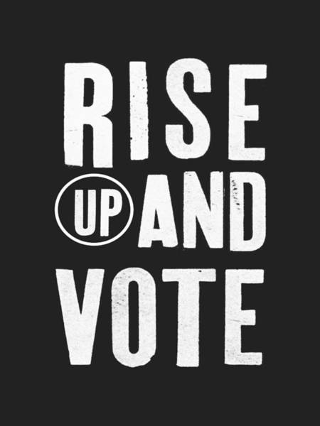 Election Wall Art - Digital Art - Rise Up And Vote Black And White- Art By Linda Woods by Linda Woods