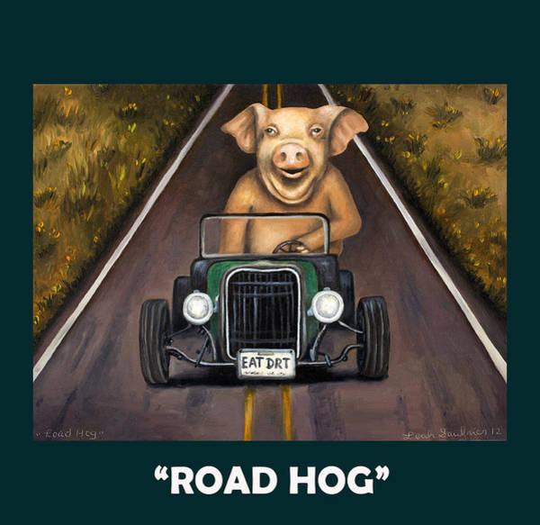 Painting - Road Hog With Lettering by Leah Saulnier The Painting Maniac