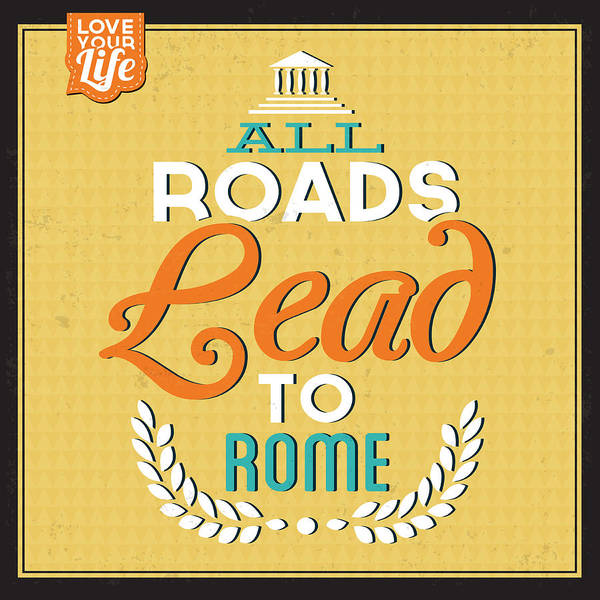 Laughs Wall Art - Digital Art - Roads To Rome by Naxart Studio