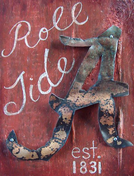 Rustic Mixed Media - Roll Tide by Racquel Morgan
