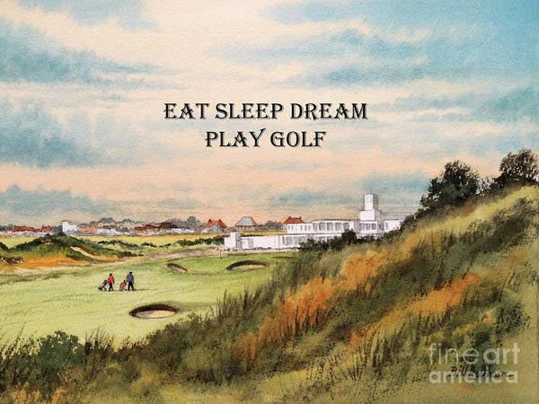 Wall Art - Painting - Royal Birkdale Golf Course Eat Sleep Dream Play Golf by Bill Holkham